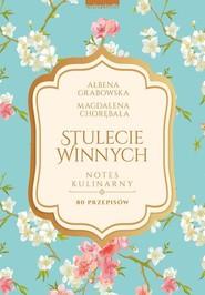 okładka Stulecie Winnych Notes kulinarny 80 przepisów, Książka | Ałbena  Grabowska
