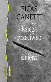 okładka Księga przeciwko śmierci, Książka   Canetti Elias