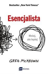 okładka Esencjalista Mniej, ale lepiej, Książka | Greg  McKeown