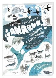 okładka Anaruk chłopiec z Grenlandii, Książka | Alina Centkiewicz, Czesław Centkiewicz
