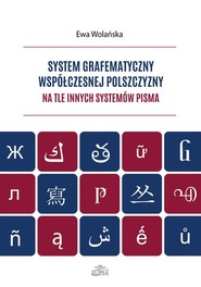 okładka System grafematyczny współczesnej polszczyzny na tle innych systemów pisma, Książka   Ewa  Wolańska