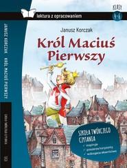 okładka Król Maciuś Pierwszy Lektura z opracowaniem, Książka | Janusz Korczak