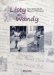 okładka Listy do Wandy, Książka | Piotr Dobrołęcki, Marzena Woronow