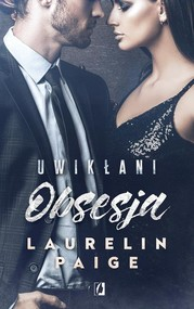 okładka Uwikłani Tom 2 Obsesja, Książka   Laurelin Paige
