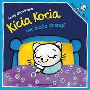 okładka Kicia Kocia nie może zasnąć, Książka | Anita Głowińska