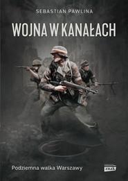okładka Wojna w kanałach, Książka | Pawlina Sebastian