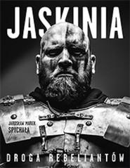 okładka Jaskinia Droga rebeliantów, Książka | Jarosław M. Spychała