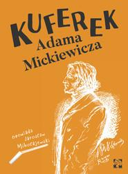 okładka Kuferek Adama Mickiewicza, Książka | Jarosław Mikołajewski