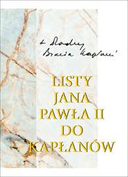 okładka Listy Jana Pawła II do kapłanów (1979-2005), Książka   Jan Paweł II