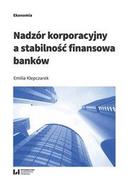 okładka Nadzór korporacyjny a stabilność finansowa banków, Książka | Klepczarek Emilia