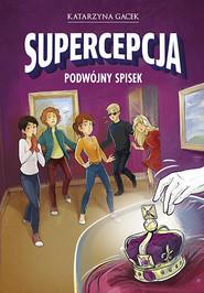 okładka Supercepcja. Podwójny spisek, Książka | Gacek Katarzyna
