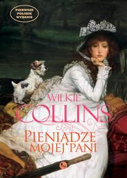 okładka Pieniądze mojej pani, Książka | Wilkie Collins