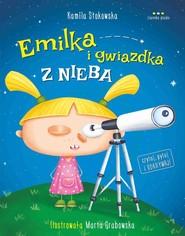 okładka Emilka i gwiazdka z nieba, Książka | Stokowska Kamila