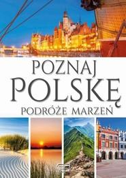 okładka Poznaj Polskę Podróże marzeń, Książka | Dariusz Jędrzejewski