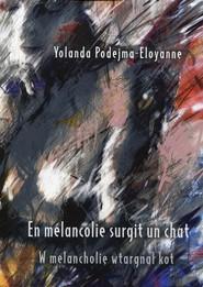 okładka En melancolie surgit un chat W melancholię wtargnął kot, Książka   Podejma-Eloyanne Yolanda