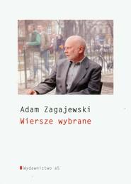 okładka Wiersze wybrane, Książka   Adam Zagajewski