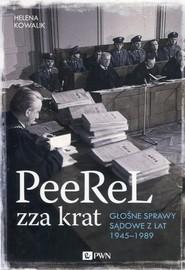 okładka PeeReL zza krat Głośne sprawy sądowe z lat 1945-1989, Książka   Helena Kowalik
