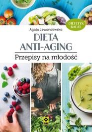 okładka Dieta anti-aging Przepisy na młodość, Książka   Agata Lewandowska