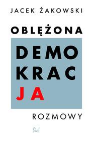 okładka Oblężona demokracja, Książka | Żakowski Jacek