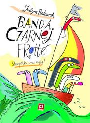 okładka Banda Czarnej Frotte, Książka | Justyna Bednarek, Latour Daniel de