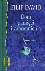 okładka Dom pamięci i zapomnienia, Książka   David Filip