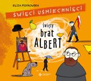 okładka Święty Brat Albert, Książka   Eliza Piotrowska