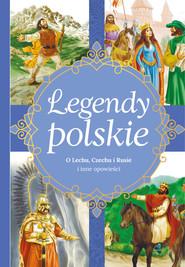 okładka Legendy polskie O Lechu, Czechu, Rusie i inne opowieści, Książka | Ewa  Stadtmuller