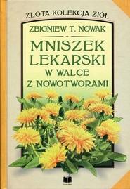 okładka Mniszek lekarski w walce z nowotworami, Książka | Zbigniew T. Nowak