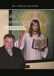 okładka Biblia moim życiem Wywiad, Książka   Jelonek Tomasz