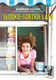 okładka Słodko-gorzkie lato, Książka   Siobhan  Vivian