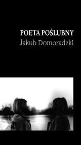 okładka Poeta poślubny, Książka | Domoradzki Jakub
