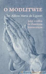 okładka O modlitwie, Książka | Alfons Maria Liguori