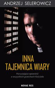 okładka Inna tajemnica wiary Poruszająca opowieść o wszystkich grzechach Kościoła, Książka | Andrzej Selerowicz