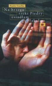 okładka Na brzegu rzeki Piedry usiadłam i płakałam, Książka | Paulo Coelho