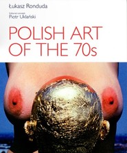 okładka Polish Art of the 70s, Książka | Ronduda Łukasz