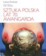 okładka Sztuka polska lat 70 Awangarda, Książka | Ronduda Łukasz
