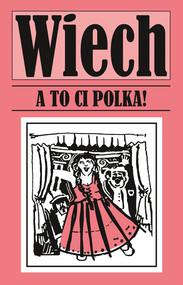 okładka A to ci Polka!, Książka   Wiechecki Stefan