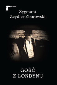 okładka Gość z Londynu, Książka   Zygmunt Zeydler-Zborowski