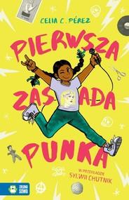 okładka Pierwsza zasada punka, Książka | Celia C. Pérez