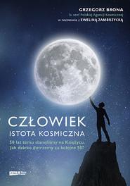 okładka Człowiek - istota kosmiczna, Książka | Brona Grzegorz, Zambrzycka Ewelina
