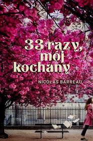 okładka 33 razy, mój kochany, Książka | Barreau Nicolas