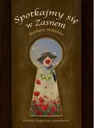 okładka Spotkajmy się w Zasnem, Książka | Barbara  Mikulska