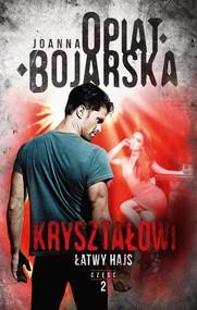 okładka Kryształowi Tom 2 Łatwy hajs, Książka | Joanna Opiat-Bojarska