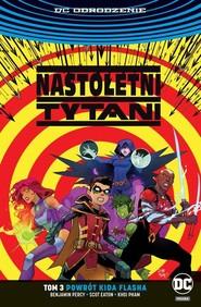okładka Nastoletni Tytani Tom 3 Powrót Kida Flasha, Książka | Benjamin Percy, Marv Wolfman, Shea Fontana