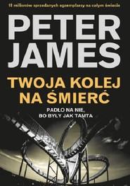 okładka Twoja kolej na śmierć, Książka | Peter James