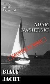 okładka Biały jacht, Książka | Nasielski Adam