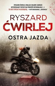 okładka Ostra jazda, Książka | Ryszard Ćwirlej