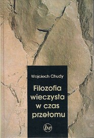 okładka Filozofia wieczysta w czas przełomu / KUL, Książka | Chudy Wojciech