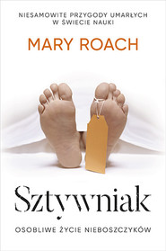okładka Sztywniak. Osobliwe życie nieboszczyków [wyd. 2019], Książka | Mary Roach