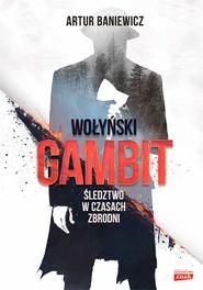 okładka Wołyński gambit, Książka | Artur Baniewicz
